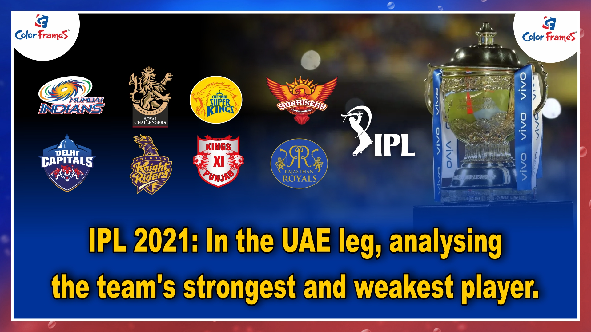 IPL 2021: In the UAE leg, analysing the team's strongest and weakest player.