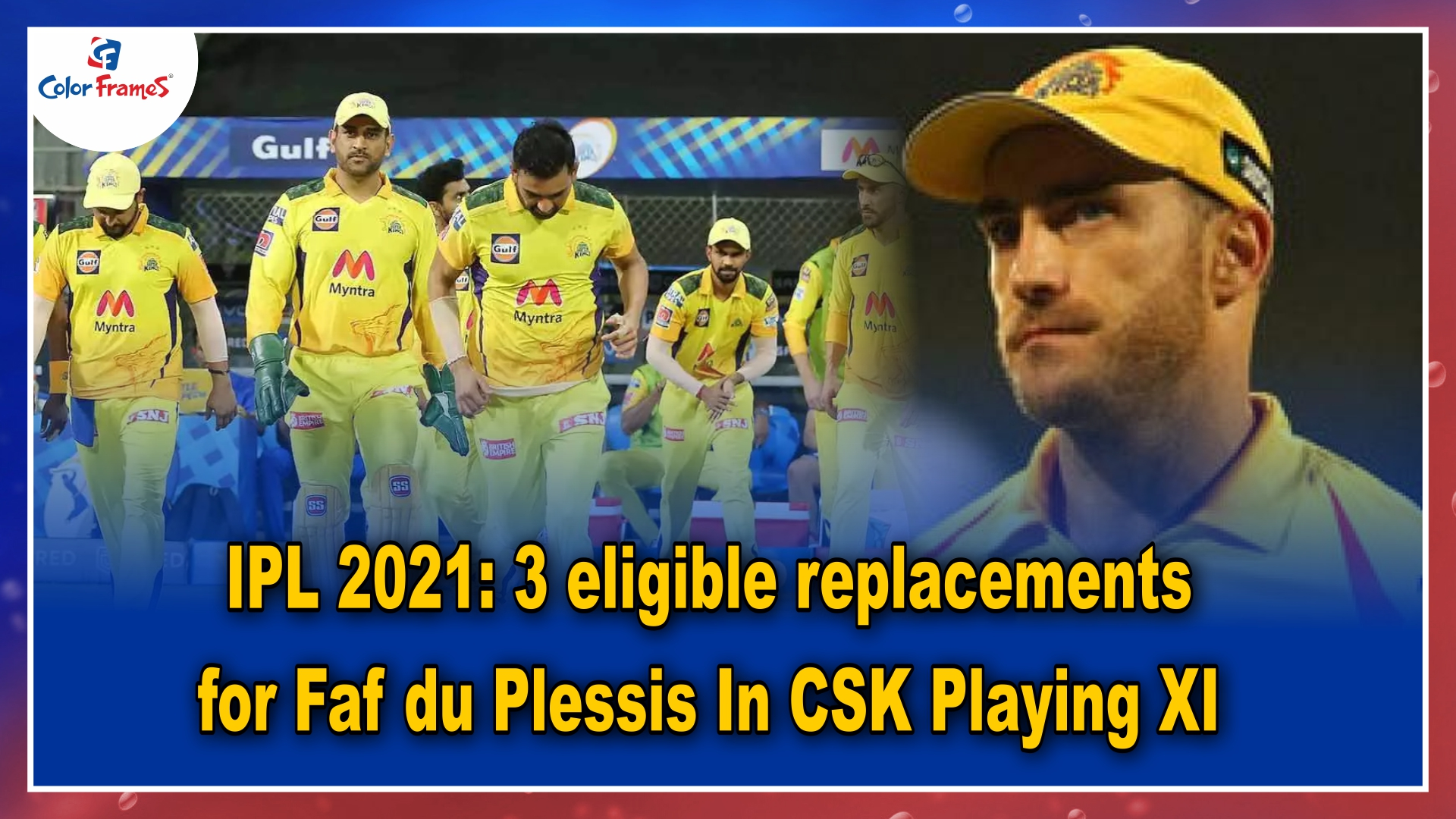 IPL 2021: 3 eligible replacements for Faf du Plessis In CSK Playing XI