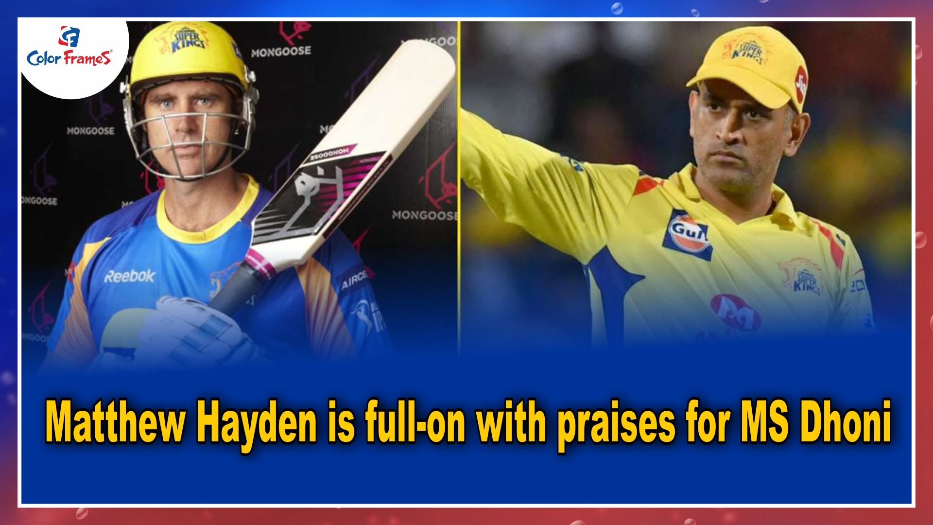 Matthew Hayden is full-on with praises for MS Dhoni