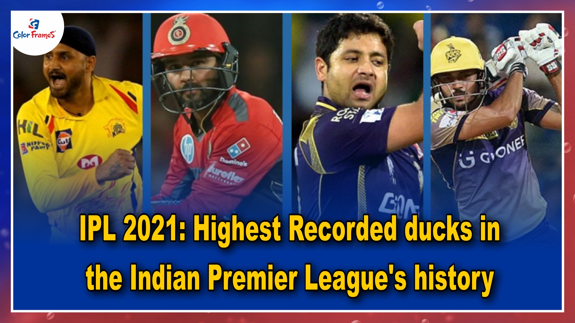 IPL 2021: Highest Recorded ducks in the Indian Premier League's history
