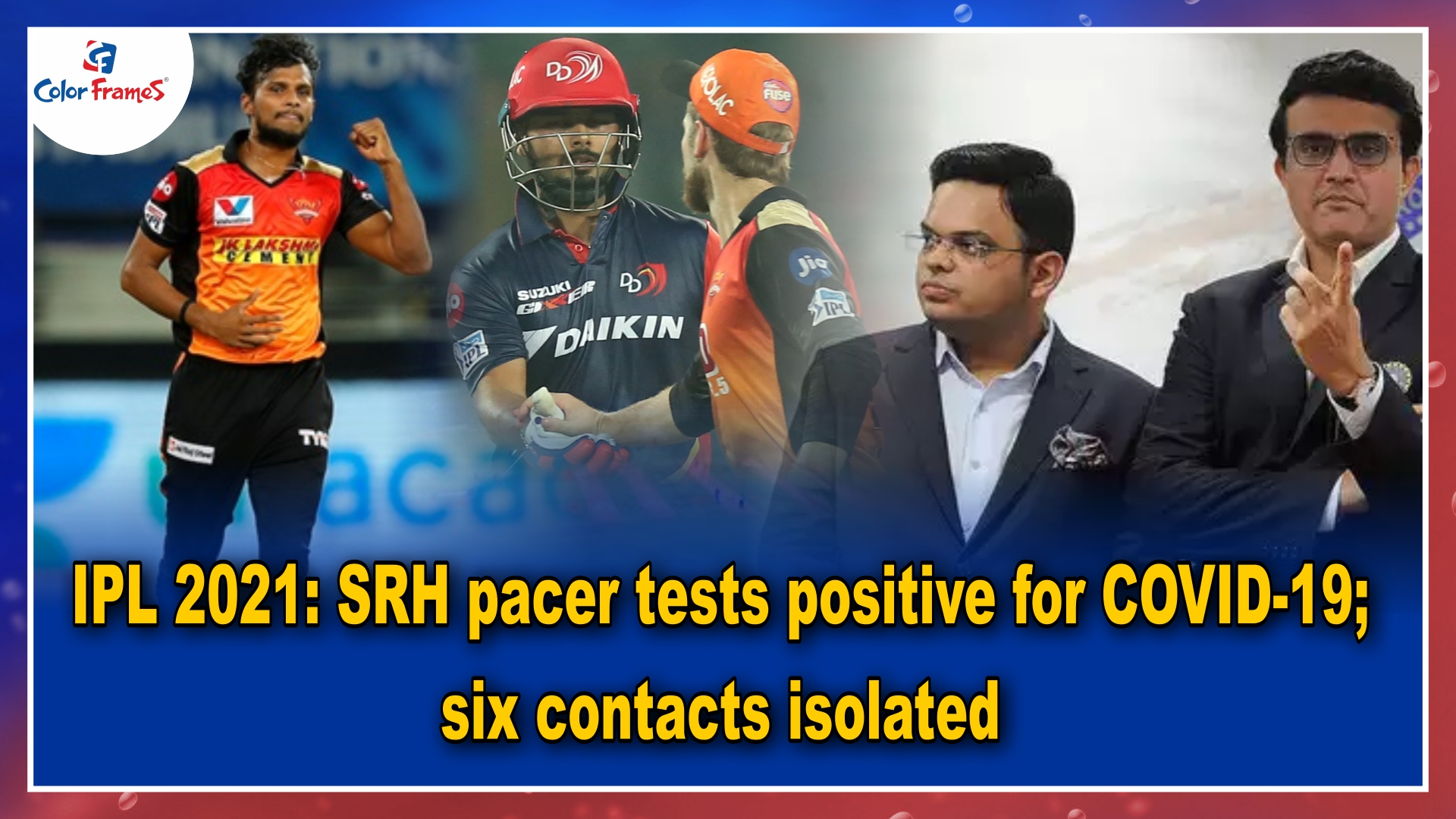 IPL 2021: SRH pacer tests positive for COVID-19; six contacts isolated