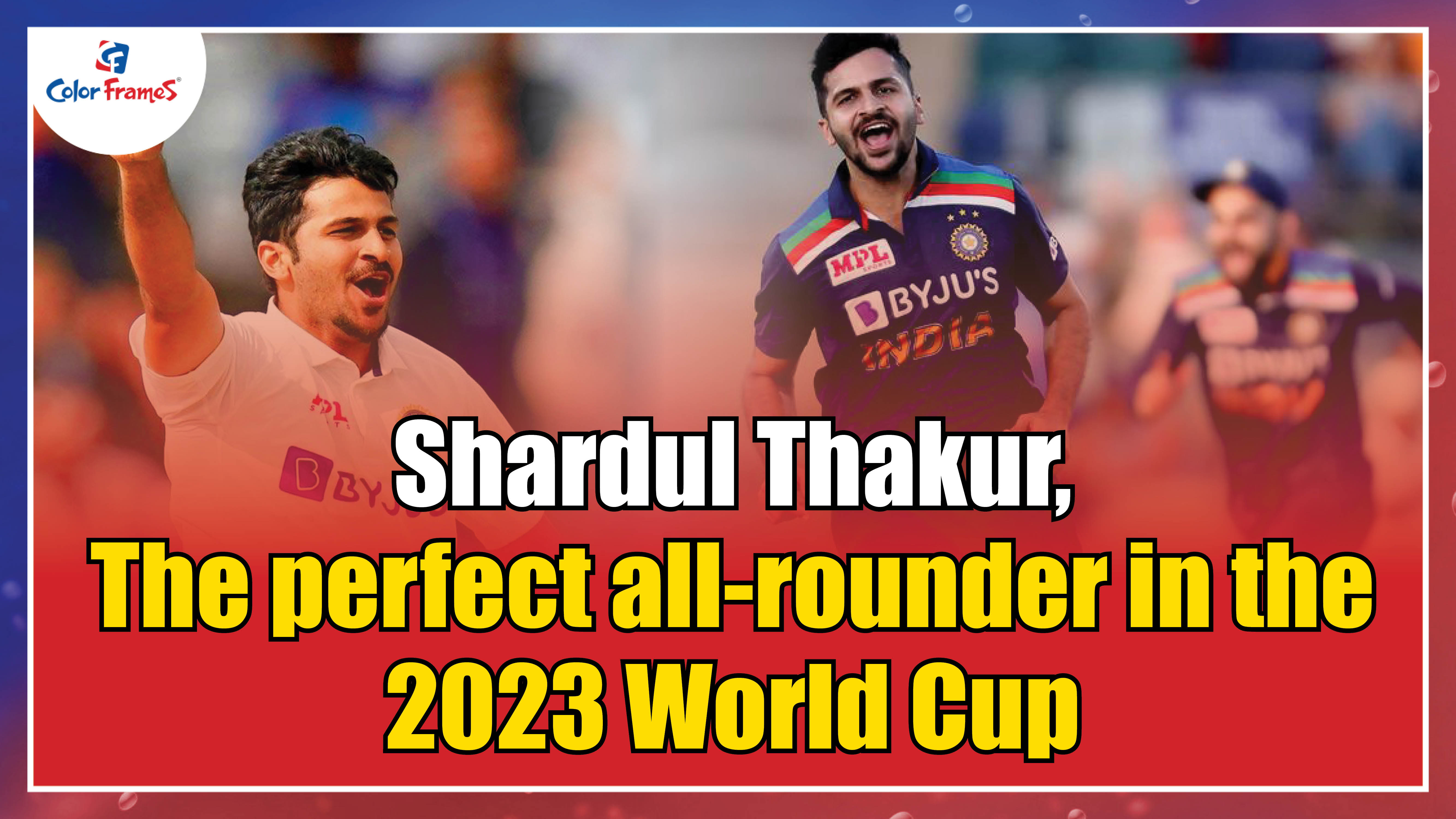 Shardul Thakur, The perfect all-rounder in the 2023 World Cup