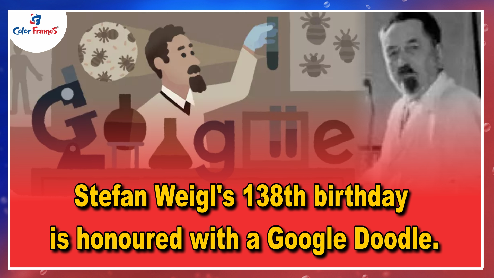 Stefan Weigl's 138th birthday is honoured with a Google Doodle.