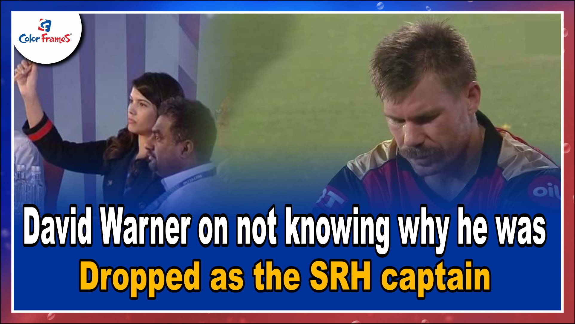 David Warner on not knowing why he was dropped as the SRH captain