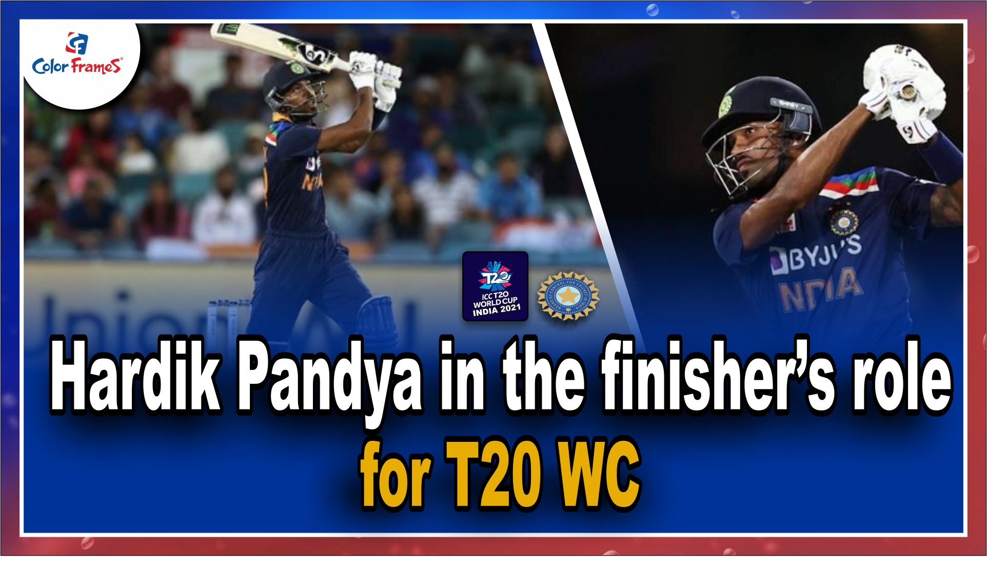 Hardik Pandya in the finisher's role for T20 WC