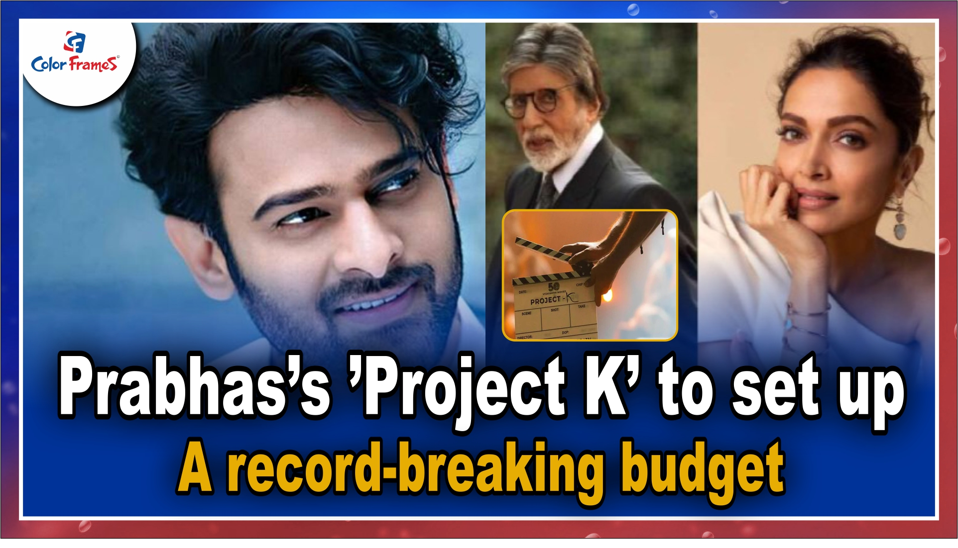 Prabhas's 'Project K' to set up a record-breaking budget.
