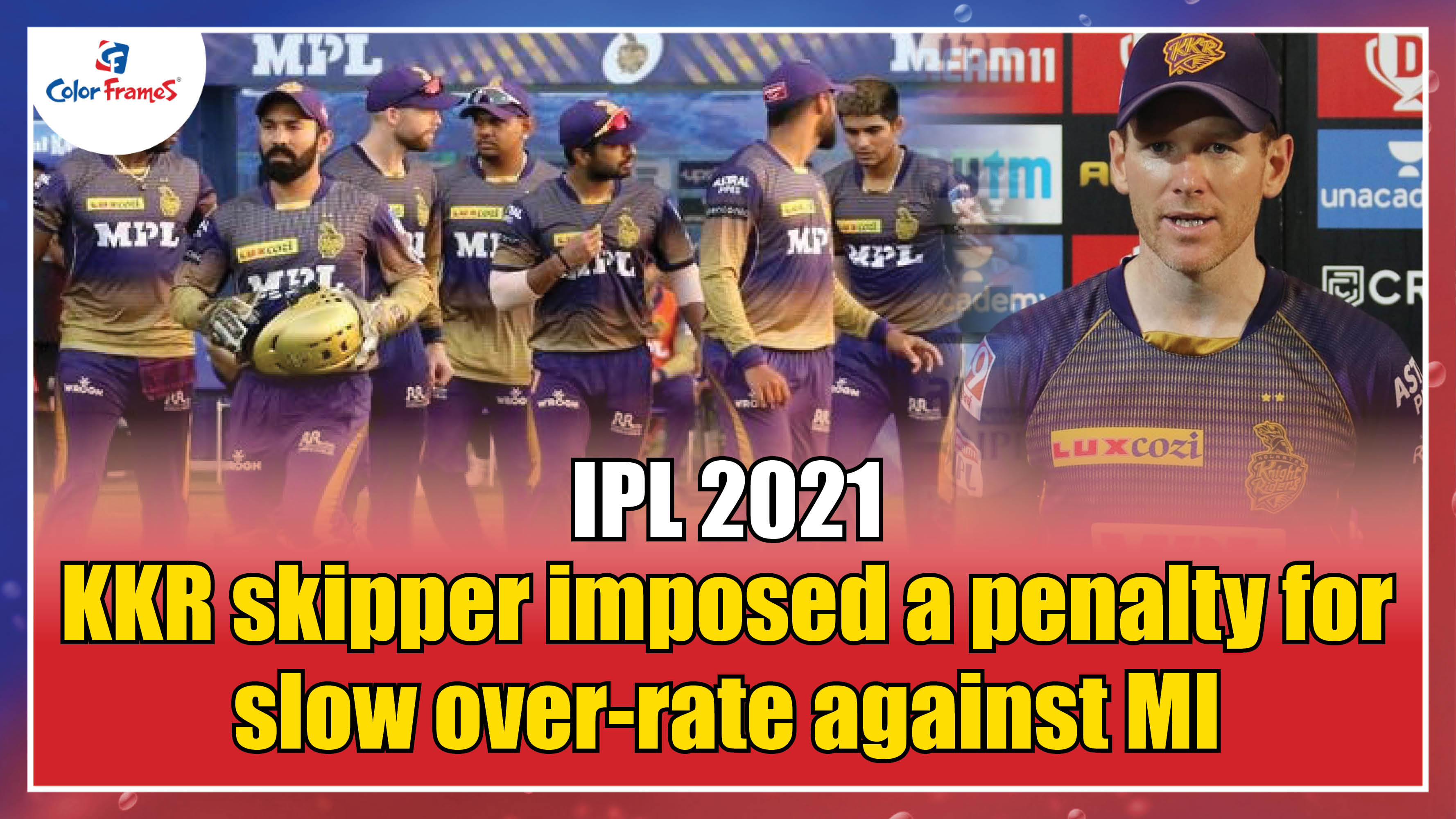 IPL 2021: KKR skipper imposed a penalty for slow over-rate against MI