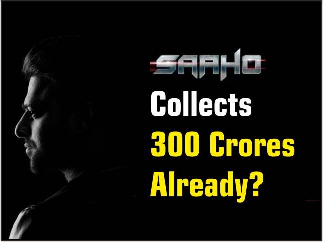 Saaho collects 300 Crores already?