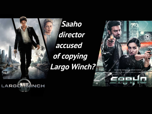 Saaho director accused of copying Largo Winch?