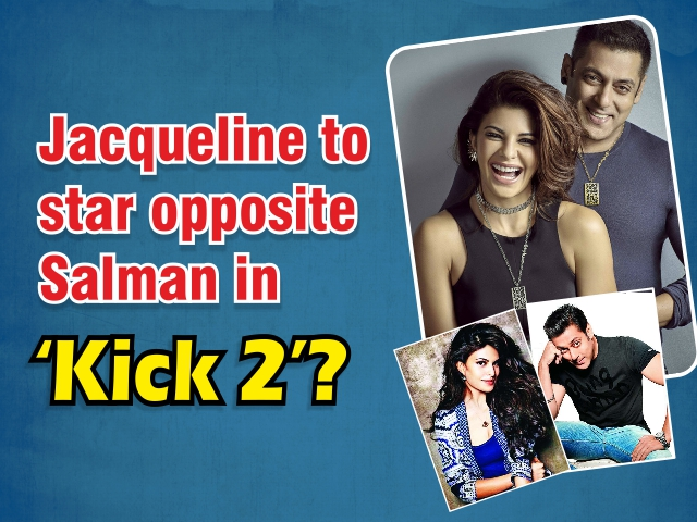 Jacqueline to star opposite Salman in 'Kick 2'?