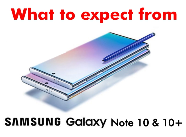 What to expect from SAMSUNG GALAXY NOTE 10/10+