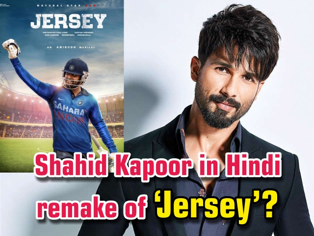Shahid Kapoor in Hindi remake of 'Jersey'?