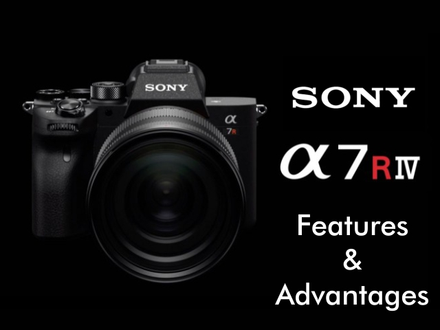 Sony Alpha a7R IV: Features and Advantages