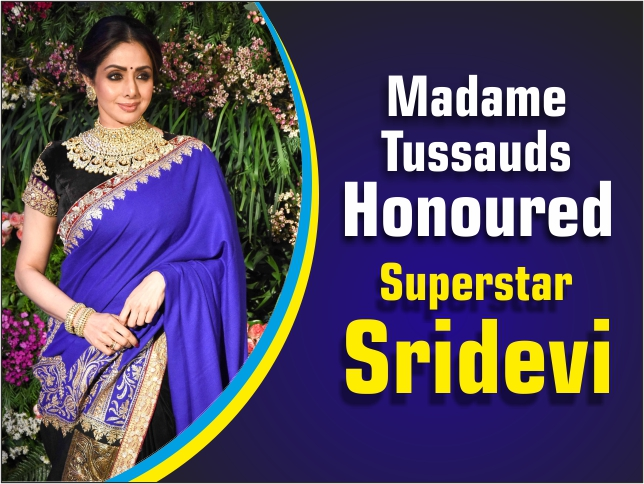Madame Tussauds honoured Superstar Sridevi