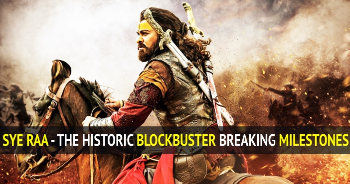 Sye Raa Narasimha Reddy – The Historic Blockbuster Breaking Milestones