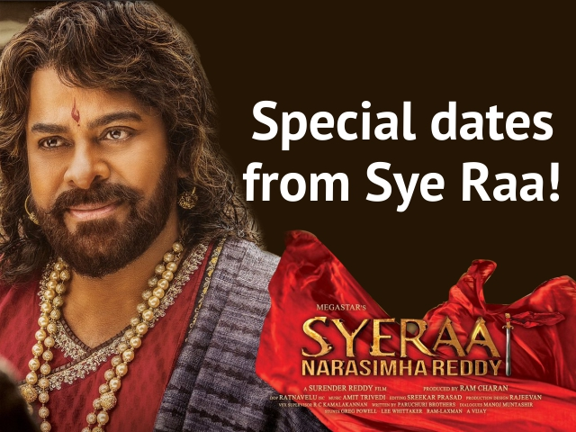 Special dates from Sye Raa!