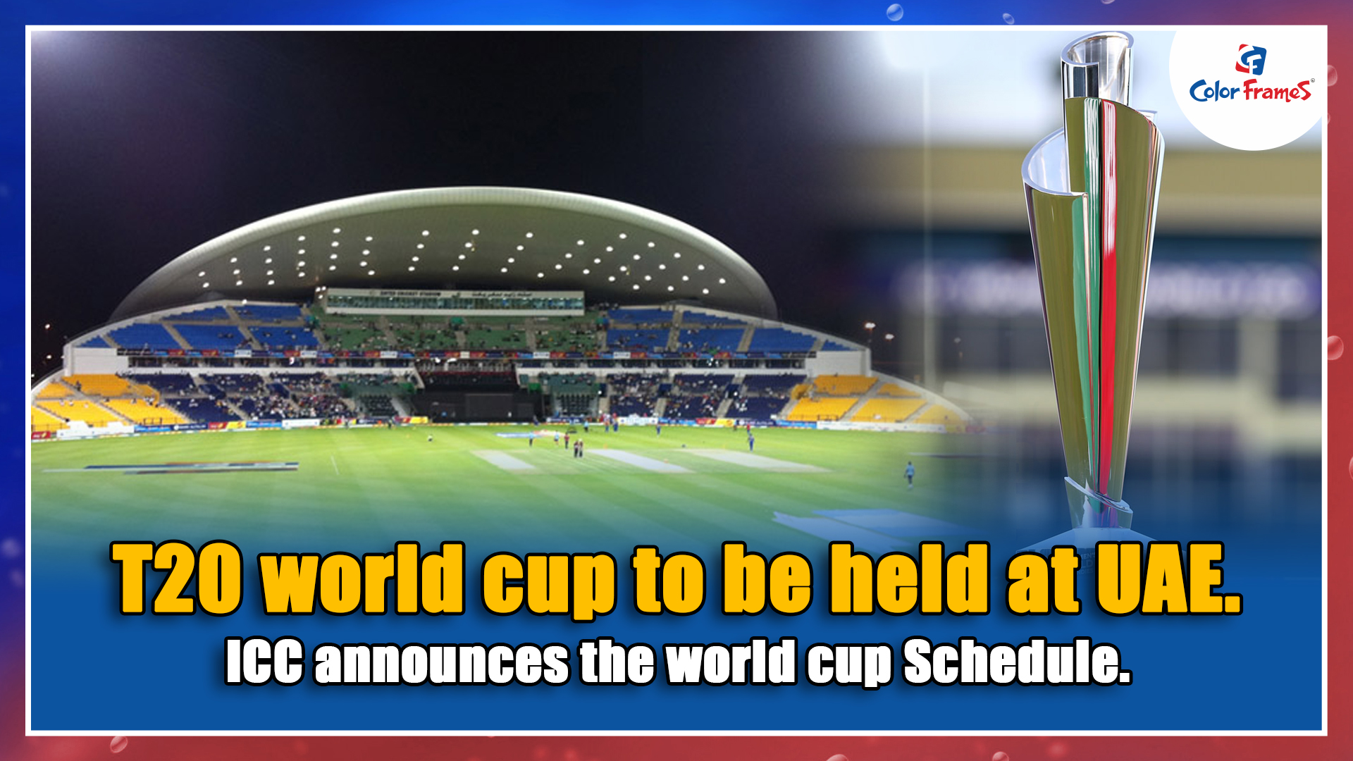 T20 world cup to be held at UAE. ICC announces the world cup Schedule.