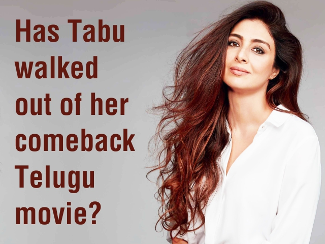 Has Tabu walked out of her comeback Telugu movie?