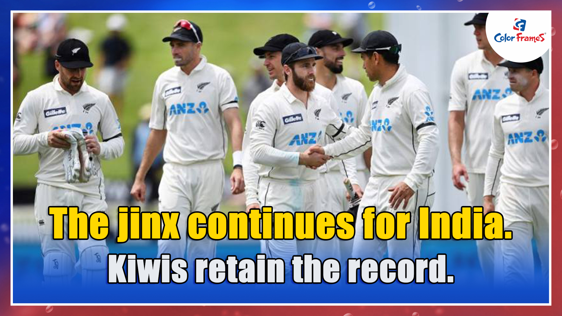The jinx continues for India. Kiwis retain the record.