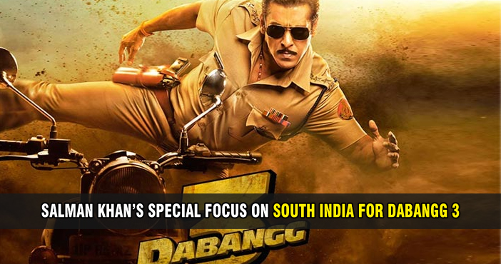 Salman Khan's special focus on South India for Dabangg 3