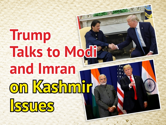 Trump Talks to Modi and Imran on Kashmir Issues