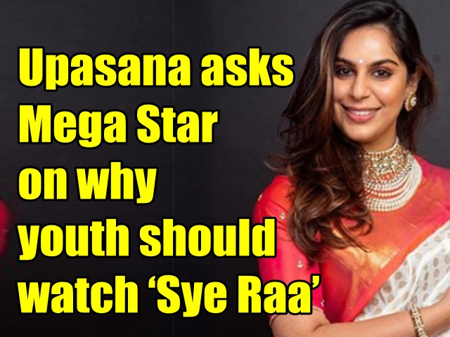 Upasana asks Mega Star on why youth should watch 'Sye Raa'