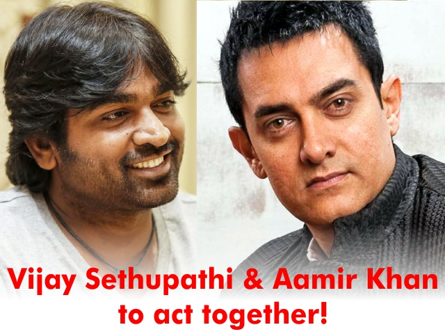 Vijay Sethupathi & Aamir Khan to act together!