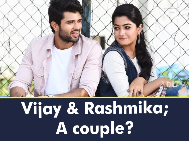 Rashmika Mandanna and Vijay Deverakonda are Couple?!