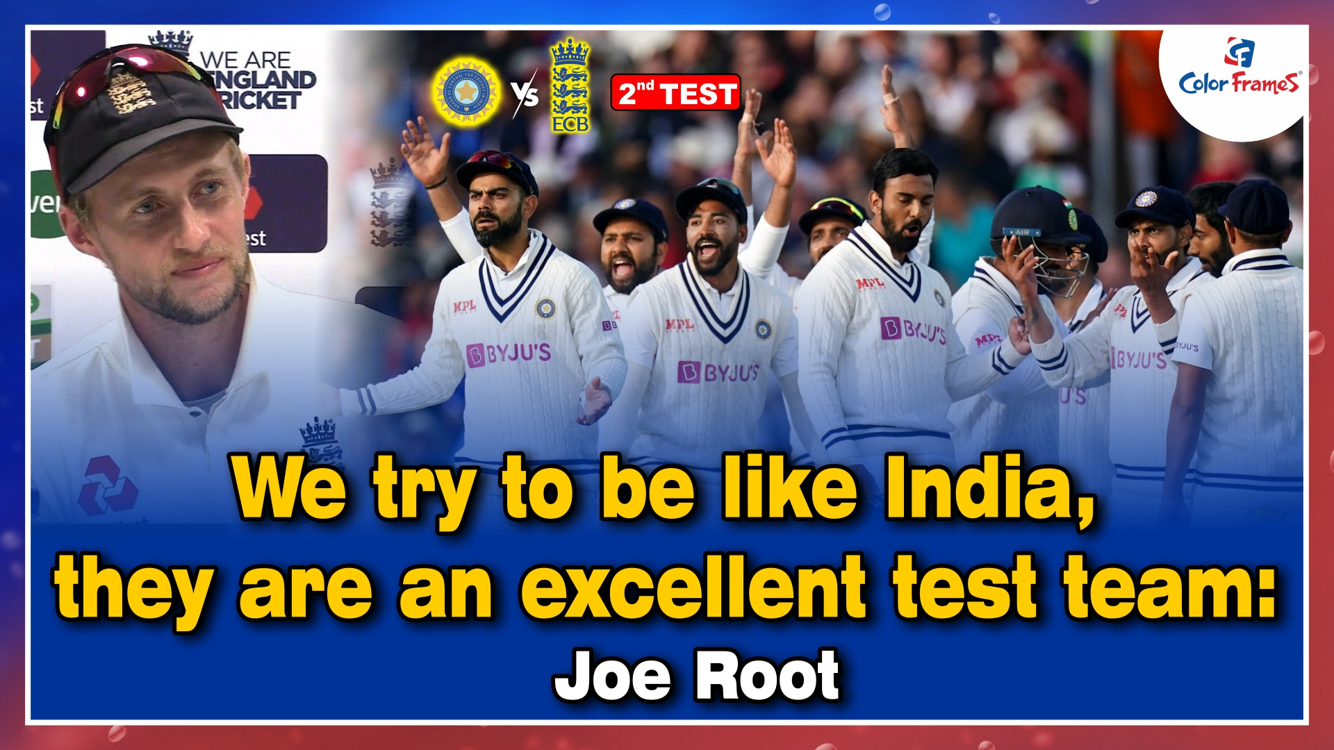We're trying to be like India, they are a very good Test side: Joe Root