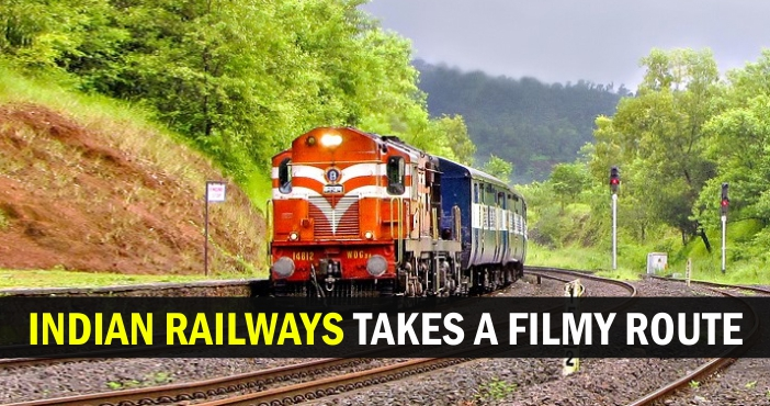 Indian Railways takes a Filmy Route