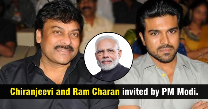 Chiranjeevi and Ram Charan invited by PM Modi