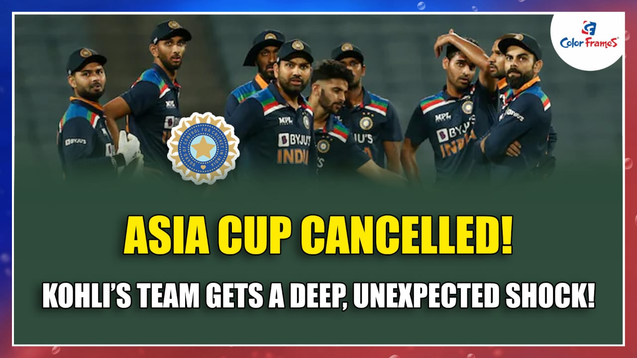 Asia Cup cancelled! Kohli's team gets a deep, unexpected shock!