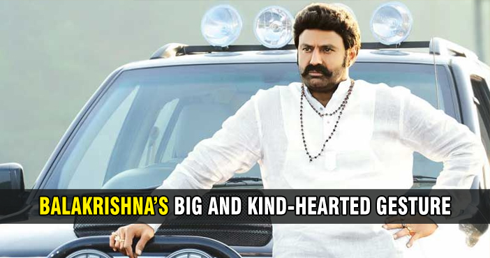 Balakrishna's big and kind-hearted gesture
