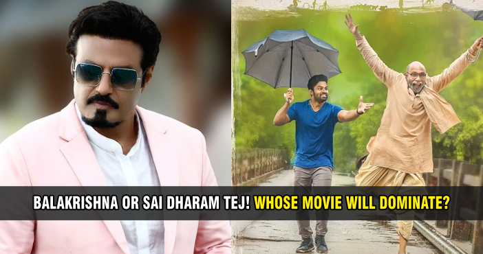 Balakrishna or Sai Dharam Tej! Whose movie will dominate?