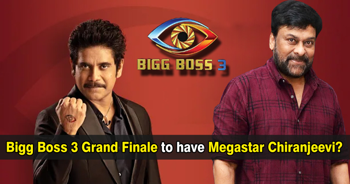 Bigg Boss 3 Grand Finale to have Megastar Chiranjeevi?