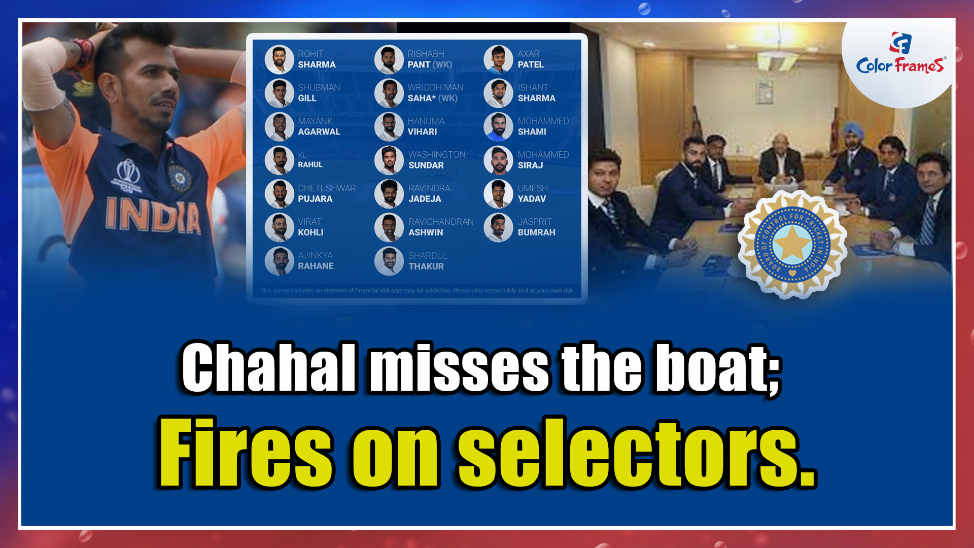 Chahal misses the boat; Fires on selectors.
