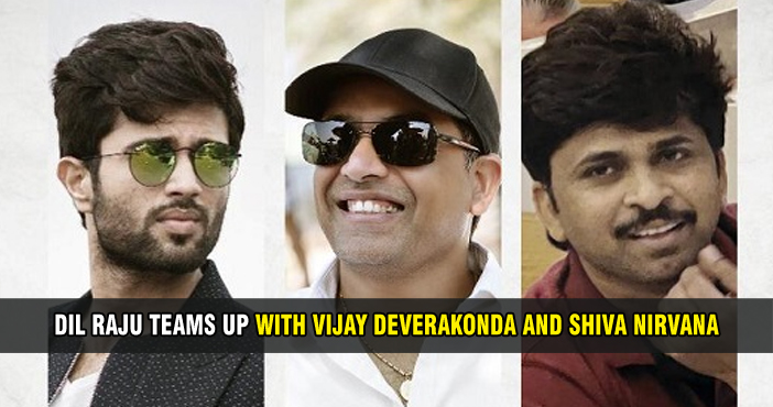 Dil Raju teams up with Vijay Deverakonda and Shiva Nirvana