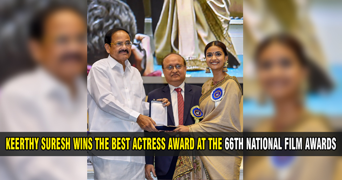 Keerthy Suresh wins the Best Actress award at the 66th National film Awards
