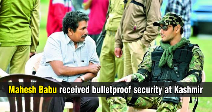 Mahesh Babu received bulletproof security at Kashmir