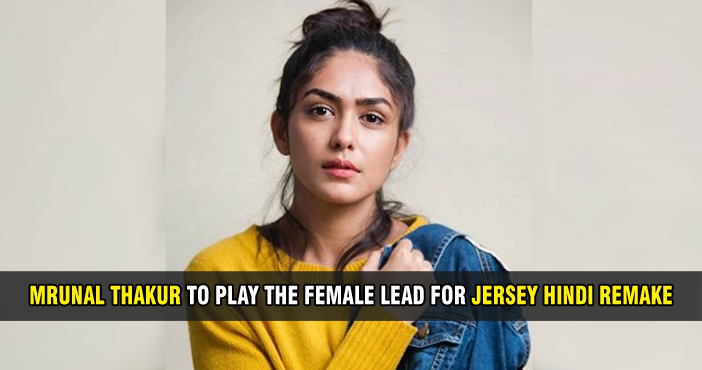 Mrunal Thakur to play the female lead for Jersey hindi remake