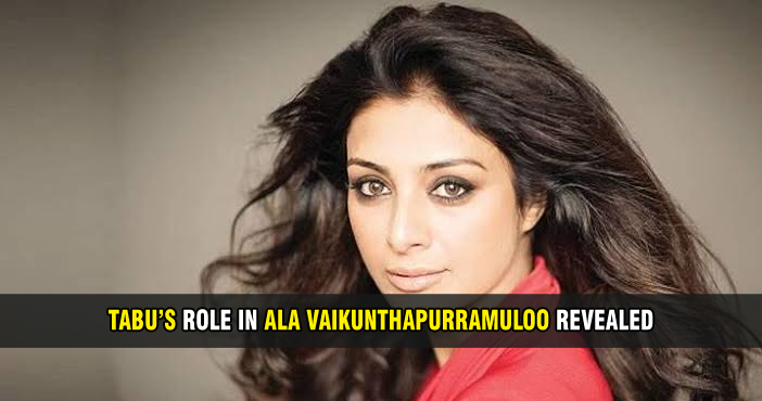 Tabu's role in Ala Vaikunthapurramuloo revealed